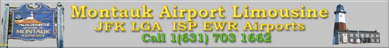 montauk airport limo and Town car jfk , lga, isp, ewr airports